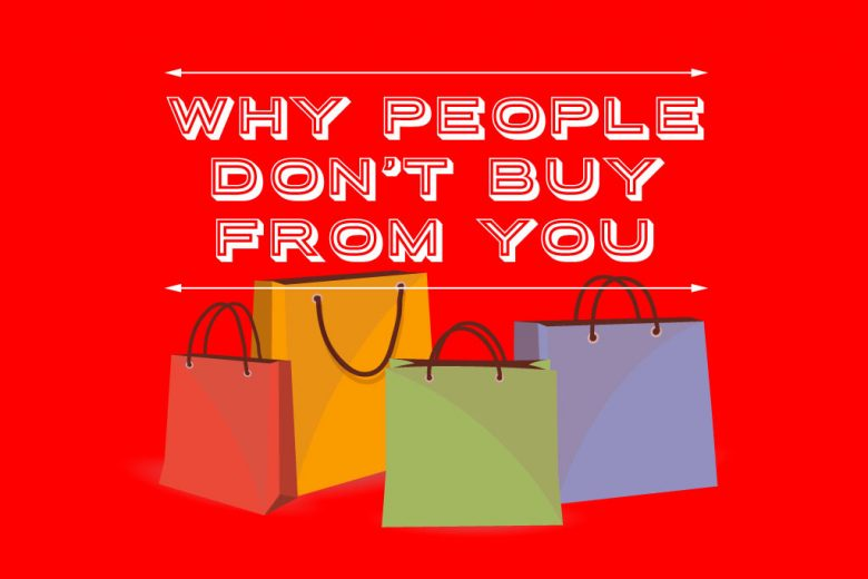 Top 3 Reasons People Don't Buy From You
